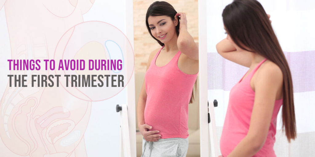 10 top things to avoid during the first trimester