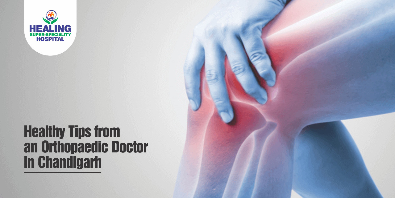 Healthy Tips from an Orthopaedic Doctor in Chandigarh