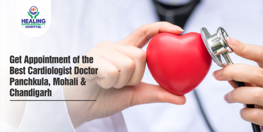 Get Appointment of the Best Cardiologist Doctor Panchkula, Mohali & Chandigarh